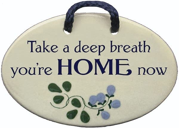 Take a Deep Breath You're Home Now Sign Housewarming Realtor Closing Gift